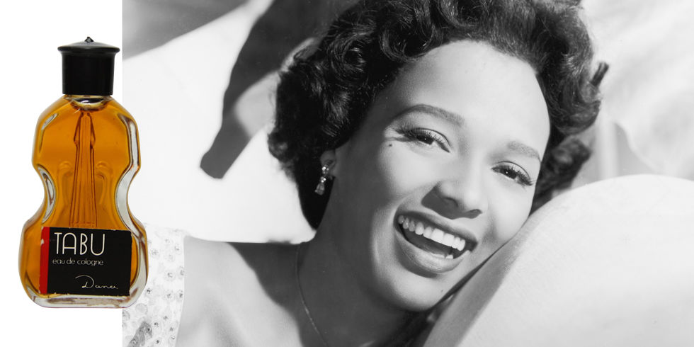 "The first black woman to be nominated for an Academy Award for Best Actress, Dorothy Dandridge wore Tabu by Dana, a sexy fragrance that was supposedly created by perfumer Jean Carles with the risqué instructions to make a scent that a prostitute would wear. (Its tagline was ""Tabu—the forbidden fragrance."") Notes include bergamot, clover, oriental rose, amber, moss, musk, patchouli, sandalwood, and vetiver."